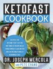 KetoFast Cookbook: Recipes for Intermittent Fasting and Timed Ketogenic Meals from a World-Class Doctor and an Internationally Renowned Chef Cover Image