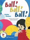 Ball! Ball! Ball!: A picture book to inspire sensory awareness Cover Image