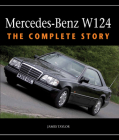 Mercedes-Benz W124: The Complete Story Cover Image