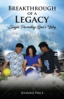 Breakthrough of a Legacy: Single Parenting God's Way Cover Image