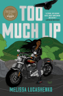 Too Much Lip: A Novel Cover Image