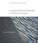 Fundamental Proof Methods in Computer Science: A Computer-Based Approach Cover Image