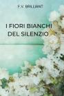 I Fiori Bianchi del Silenzio: Her Silent Friend (Italian Edition) Cover Image