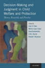 Decision-Making and Judgment in Child Welfare and Protection: Theory, Research, and Practice Cover Image