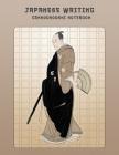 Japanese Writing Genkouyoushi Notebook: Large Practice Book For Japan Kanji Characters & Kana Scripts - Warrior Portrait Scene Cover Image