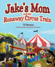 Jake's Mom and the Runaway Circus Train Cover Image