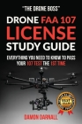 Drone FAA 107 License Study Guide: Everything You Need to Know to Pass Your 107 Test the First Time Cover Image