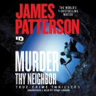 Murder Thy Neighbor Lib/E Cover Image