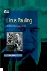 Linus Pauling: And the Chemistry of Life (Oxford Portraits in Science) Cover Image