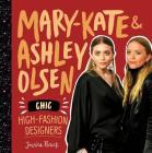 Mary-Kate & Ashley Olsen: Chic, High-Fashion Designers Cover Image