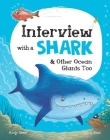 Interview with a Shark: And Other Ocean Giants Too (Q&A) Cover Image