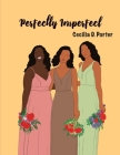 Perfectly Imperfect!: A Letter to Myself Cover Image