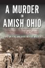 A Murder in Amish Ohio: The Martyrdom of Paul Coblentz (True Crime) Cover Image