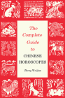 Complete Guide to Chinese Horoscopes Cover Image