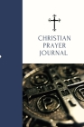 Christian Prayer Journal: Religious Gratitude Journal 366-Day Diary For Praying, Spiritual Growth, Personal Development Blue Cross Symbol Cover Cover Image