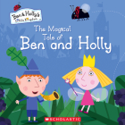 The Magical Tale of Ben and Holly (Ben & Holly's Little Kingdom) Cover Image