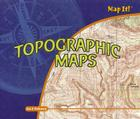 Topographic Maps (Map It!) Cover Image