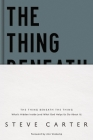 The Thing Beneath the Thing: What's Hidden Inside (and What God Helps Us Do about It) Cover Image
