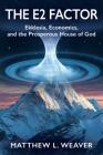 The E2 Factor: Ekklesia, Economics, and the Prosperous House of God Cover Image