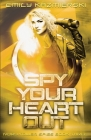 Spy Your Heart Out Cover Image
