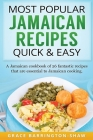 Most Popular Jamaican Recipes Quick & Easy: A Jamaican cookbook of 26 fantastic recipes that are essential to Jamaican cooking. Cover Image