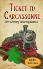 Ticket to Carcassonne: 21st Century Tabletop Games: 2021 Edition Cover Image