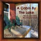 A Cabin by the Lake: Moose and Other Woodland Animals Cover Image