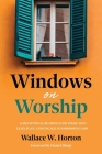 Windows on Worship: 52 Devotional Readings for Those Who Lead, Plan, and Engage in Worshiping God Cover Image