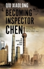 Becoming Inspector Chen (Inspector Chen Mystery #11) Cover Image