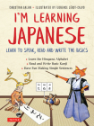 I'm Learning Japanese!: Learn to Speak, Read and Write the Basics Cover Image