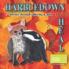 Harbledown Heal: a journey through suffering and pain Cover Image