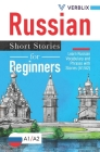 Russian Short Stories for Beginners: Learn Russian Vocabulary and Phrases with Stories (A1/A2) Cover Image