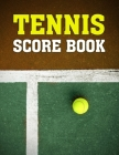 Tennis Score Book: Game Record Keeper for Singles or Doubles Play Tennis Ball on Clay and Green Court Cover Image