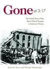 Gone at 3:17: The Untold Story of the Worst School Disaster in American History Cover Image