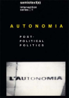 Autonomia, new edition: Post-Political Politics (Semiotext(e) Journal) Cover Image