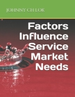 Factors Influence Service Market Needs Cover Image