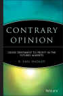 Contrary Opinion: Using Sentiment to Profit in the Futures Markets (Wiley Trading #87) Cover Image