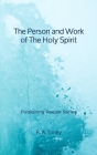The Person and Work of The Holy Spirit - Publishing People Series Cover Image