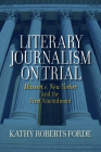 Literary Journalism on Trial: Masson v. New Yorker and the First Amendment Cover Image