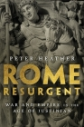 Rome Resurgent: War and Empire in the Age of Justinian (Ancient Warfare and Civilization) Cover Image