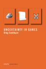Uncertainty in Games (Playful Thinking) Cover Image