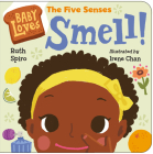 Baby Loves the Five Senses: Smell! (Baby Loves Science) Cover Image