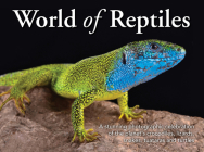 World of Reptiles: A Stunning Photographic Celebration of the Planet's Crocodiles, Lizards, Snakes, Tuataras and Turtles Cover Image