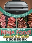 The Most Popular Ninja Foodi Smart XL Grill Cookbook: Creative, Tasty and Budget-Friendly Recipes for Everyone to Make Full Use of Their Grill Cover Image