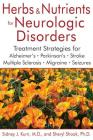 Herbs and Nutrients for Neurologic Disorders: Treatment Strategies for Alzheimer's, Parkinson's, Stroke, Multiple Sclerosis, Migraine, and Seizures Cover Image