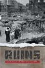 Out of the Ruins: Growing Up in Post-War Germany Cover Image