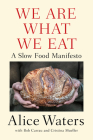 We Are What We Eat: A Slow Food Manifesto Cover Image