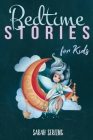 Bedtime Stories for Kids: A Collection of Short Tales with Positive Affirmations to Help Children & Toddlers Fall Asleep Fast in Bed and Have a Cover Image