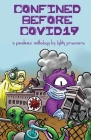 Confined Before COVID19: A Pandemic Anthology by LGBTQ Prisoners Cover Image