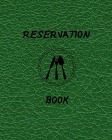 Reservation Book: RESERVATION BOOK is ideally sized measuring 8x10,120 pages, 6 columns,20 entry Cover Image